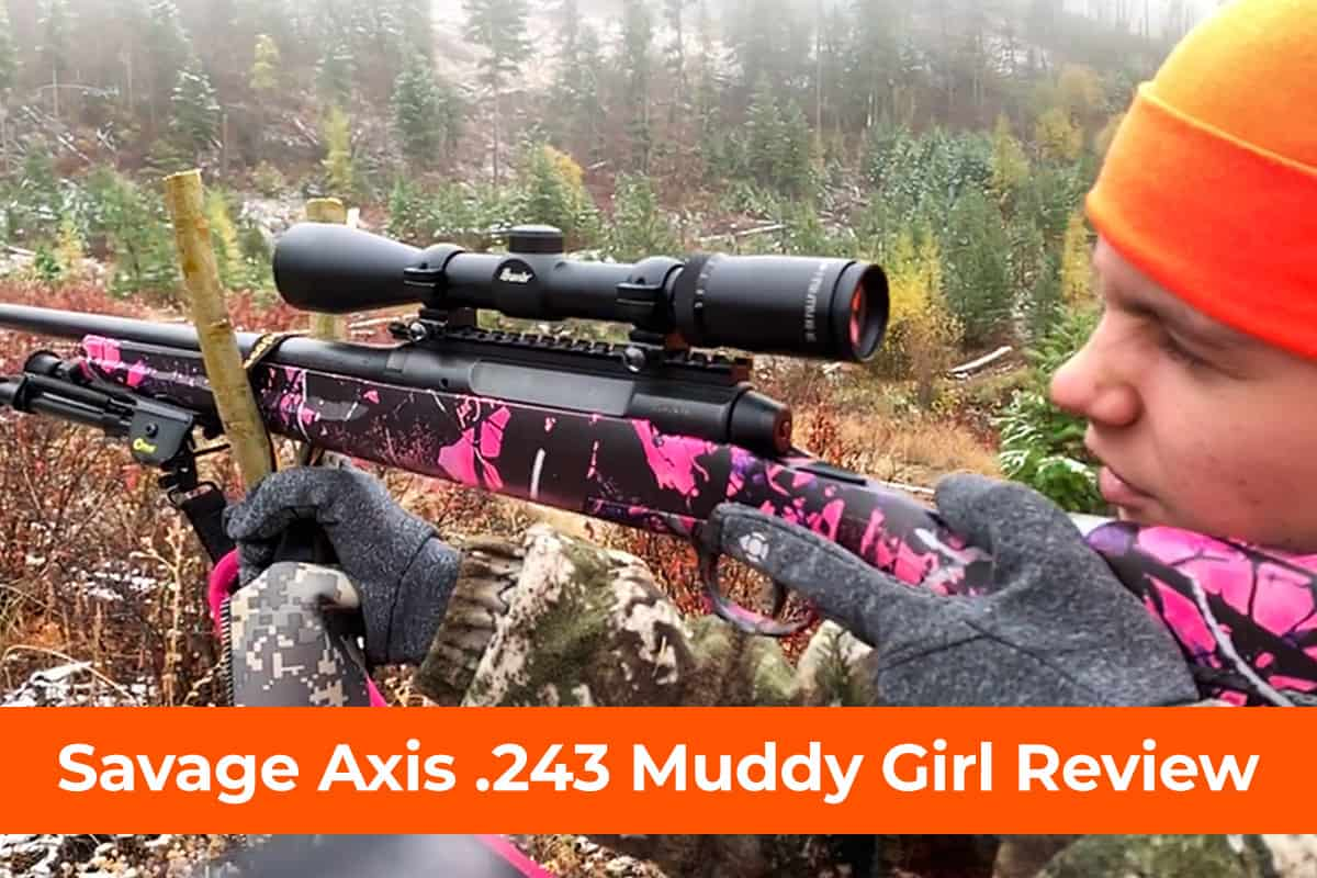 Savage Axis .243 Muddy Girl Review